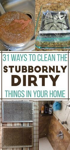 31 Ways to Clean the Stubbornly dirty things in your home - Kitchen cleaning hacks and tips, laundry cleaning hacks and tips, living and bedroom cleaning tips, and bathroom cleaning hacks for those really hard to clean things around the house.
