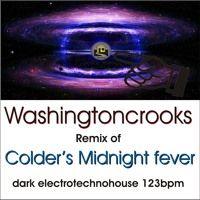 Colder- Midnight Fever- (dark Electrotechnohouse Remix 123bpm) by washingtoncrooks on SoundCloud
