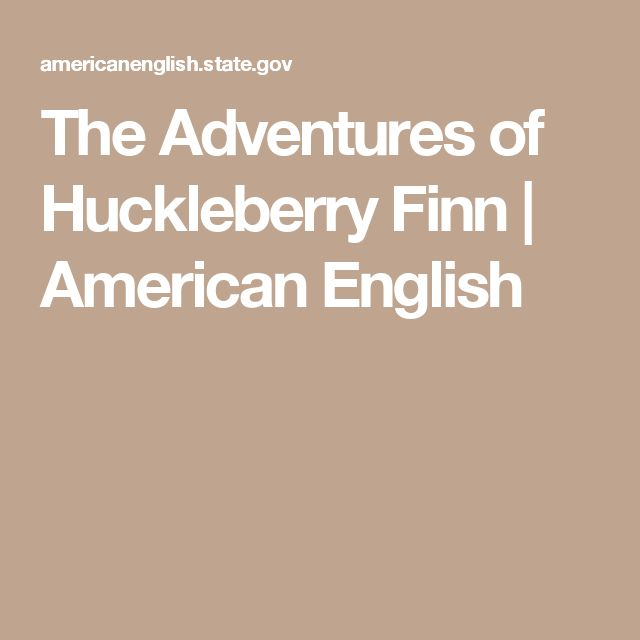 The Adventures of Huckleberry Finn | American English