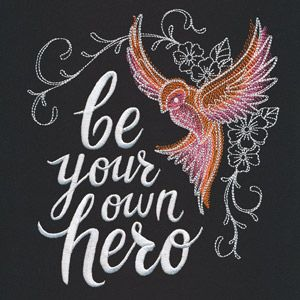 Bold Thoughts - Be Your Own Hero | Urban Threads: Unique and Awesome Embroidery Designs