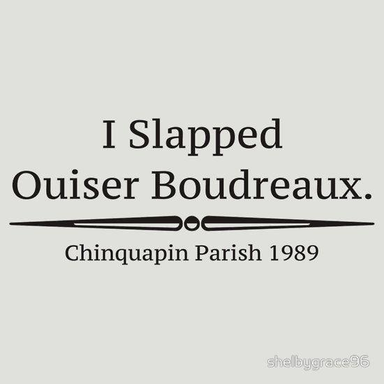 """I Slapped Ouiser Boudreaux"" - Steel Magnolias"