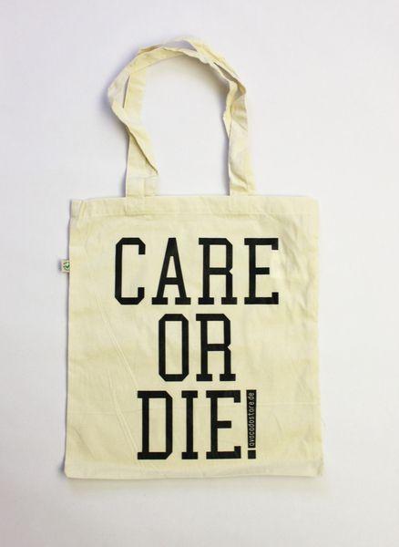 CARE OR DIE! Taschen sind wie Litfaßsäulen. Ihren Aussagen