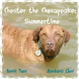 Chester the Chesapeake Book Two: Summertime (Kindle Edition)By Barbara Ebel