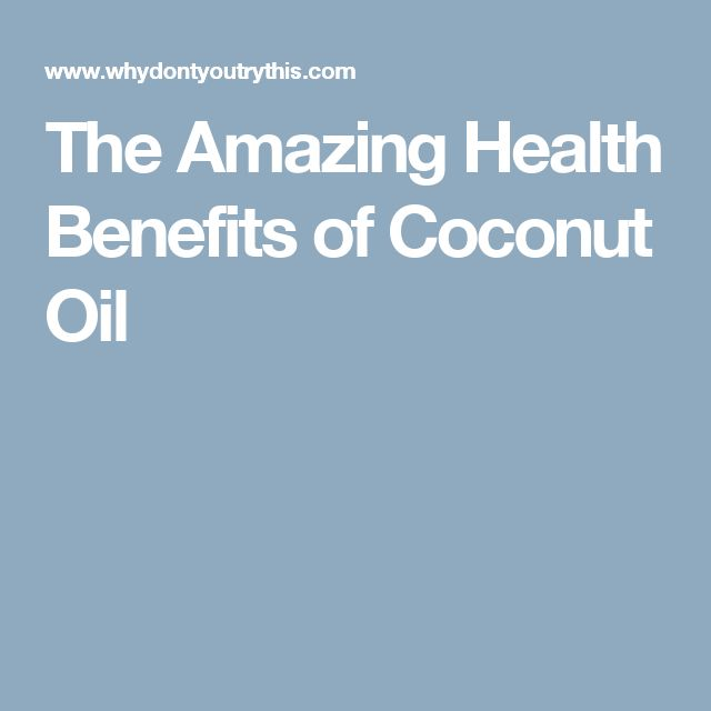 The Amazing Health Benefits of Coconut Oil