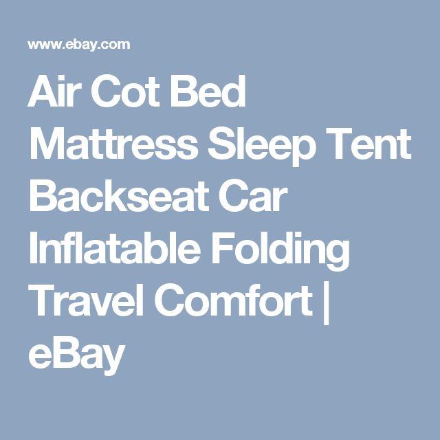 Air Cot Bed Mattress Sleep Tent Backseat Car Inflatable Folding Travel Comfort | eBay