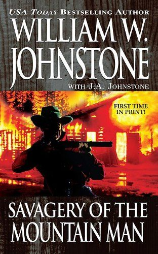 Bestseller Books Online Savagery of The Mountain Man William W. Johnstone $5.99  - http://www.ebooknetworking.net/books_detail-0786017406.html
