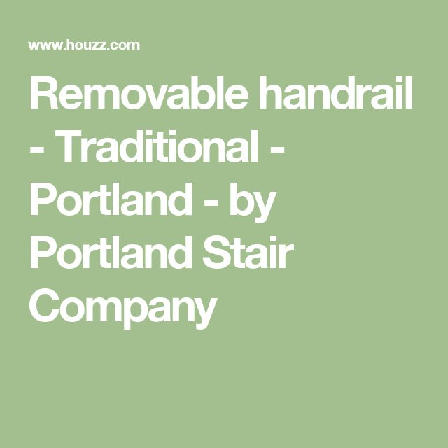 Removable Handrail   Traditional   Portland   By Portland Stair Company