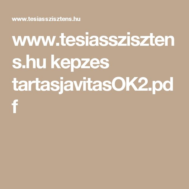 www.tesiasszisztens.hu kepzes tartasjavitasOK2.pdf