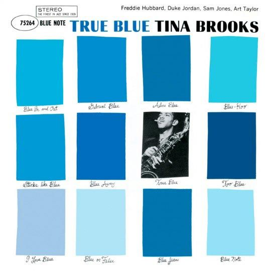 "Tina Brooks - True Blue, Cover 12"" LP, 1960, Blue Note Records © Design: Reid Miles, Photo: Francis Wolff"