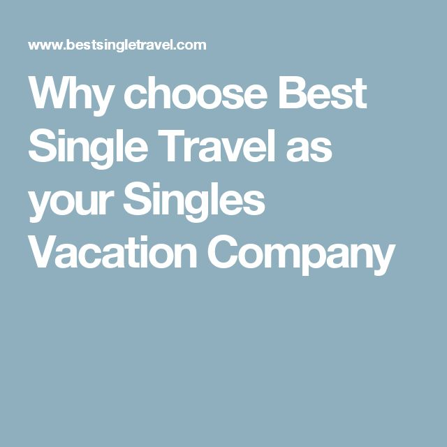 Why choose Best Single Travel as your Singles Vacation Company