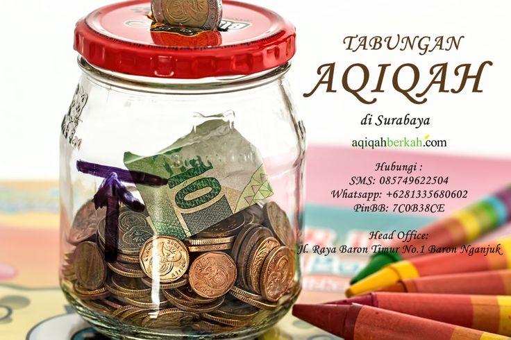 tabungan aqiqah di Surabaya Hubungi : SMS: 085749622504 Whatsapp: +6281335680602 PinBB: 7C0B38CE  Head Office: Jl. Raya Baron Timur No.1 Baron Nganjuk