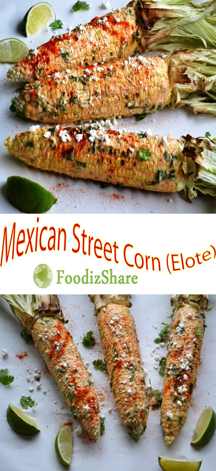 Elote is one of the best ways to eat corn on the cob. foodizshare.com