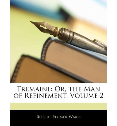 Robert Plumer Ward, Tremaine, or the Man of Refinement, novelas - sobre dandys