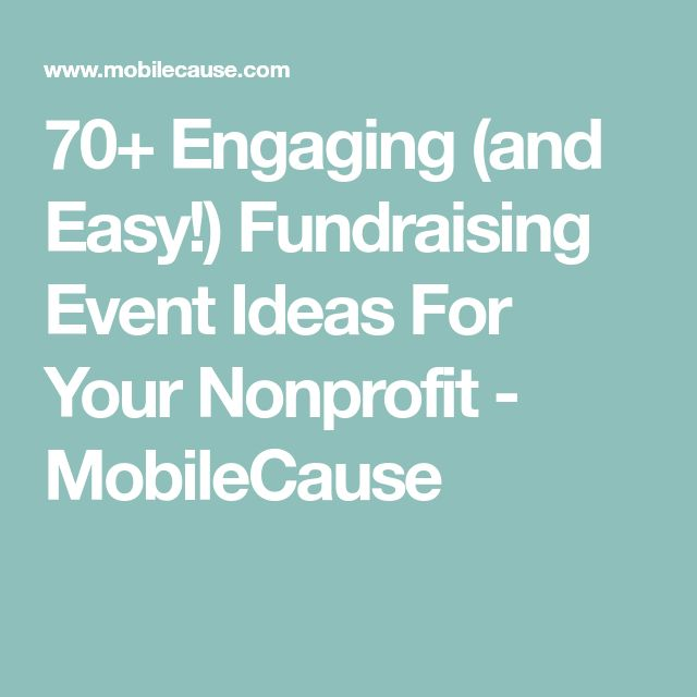 70+ Engaging (and Easy!) Fundraising Event Ideas For Your Nonprofit - MobileCause