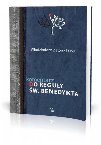 Włodzimierz Zatorski OSB Komentarz do Reguły św. Benedykta  http://tyniec.com.pl/product_info.php?cPath=6&products_id=866