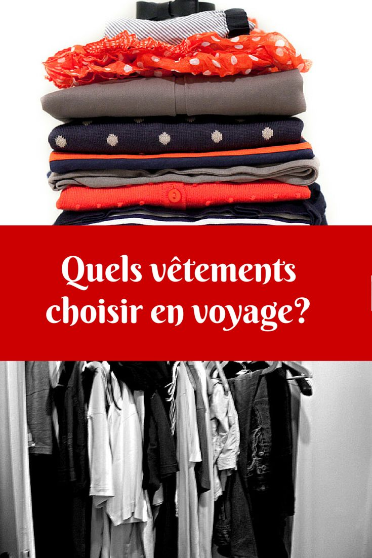 Tout voyageur se trouve dépourvu devant sa pile de vêtements qui repose à côté de sa valise ou de son sac à dos.