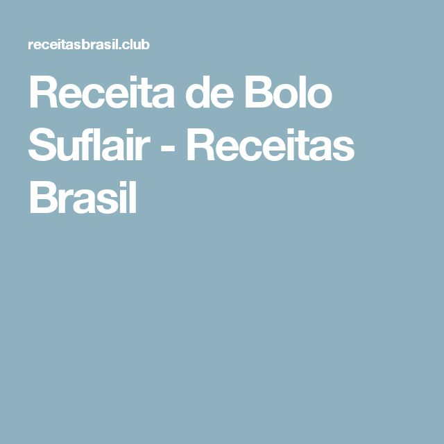 Receita de Bolo Suflair - Receitas Brasil