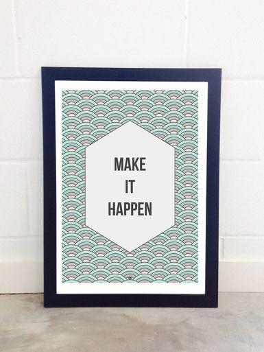 Make It Happen by Fimbis  #quote #quotation #inspire #wallart #inspiration #green #fashion #digitalart #inspirational #quotes #positive #postivity #interiordesign #homedecor #neutral