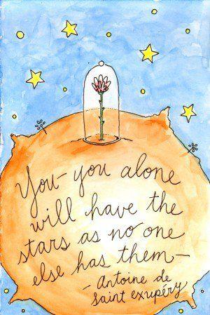 """... else has them-"""" Antoine de Saint-Exupéry (from The Little Prince"""