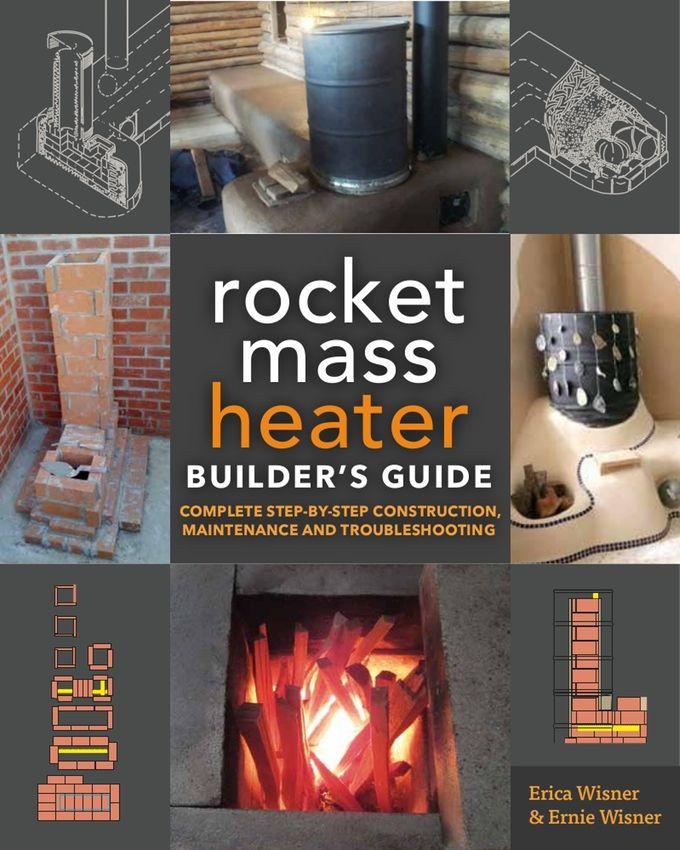 Rocket Mass Heater Builder's Guide                                                                                                                                                                                 More
