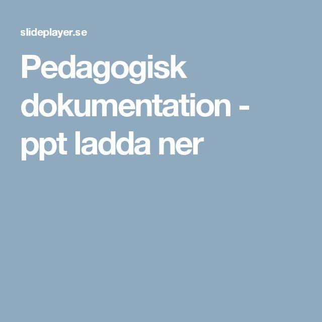 Pedagogisk dokumentation - ppt ladda ner