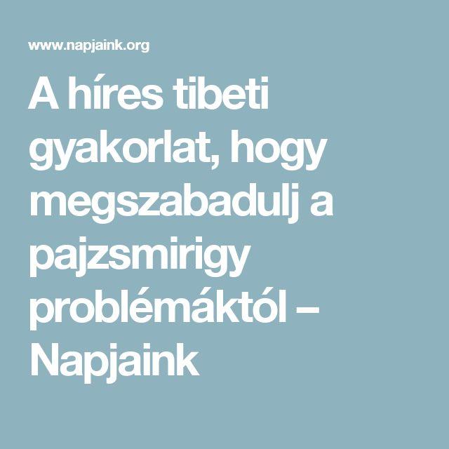 A híres tibeti gyakorlat, hogy megszabadulj a pajzsmirigy problémáktól – Napjaink