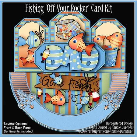 Fishing Off Your Rocker Card Kit Father s Day Birthday on Craftsuprint designed by Sandie Burchell - Off Your Rocker Card Kit featuring lots of Fish and Fishing Tackle that has 2 tiers of top panels which are decoupaged the front panel says: 'DAD'
