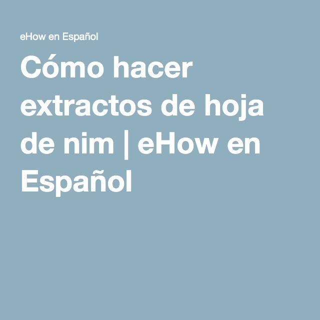Cómo hacer extractos de hoja de nim   eHow en Español