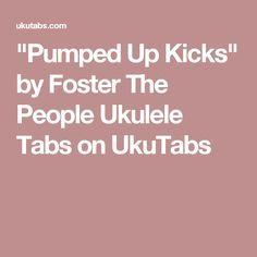 """""""Pumped Up Kicks"""" by Foster The People Ukulele Tabs on UkuTabs"""