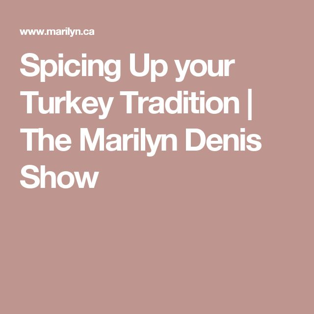Spicing Up your Turkey Tradition | The Marilyn Denis Show