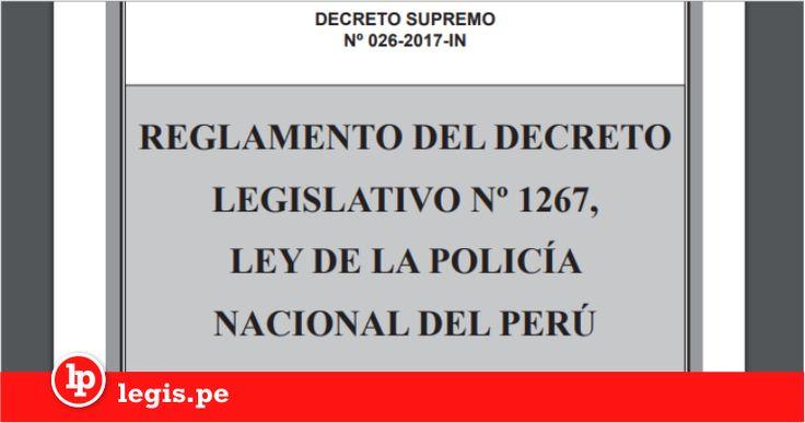 Ya es oficial: Reglamento del Decreto Legislativo 1267, Ley de la Policía Nacional del Perú