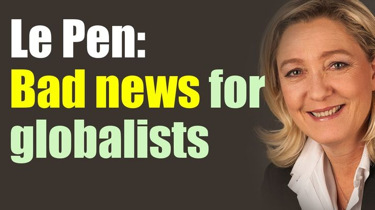 Marine Le Pen has very bad news for globalists