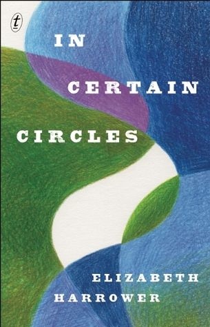 In certain circles by Elizabeth Harrower - Miles Franklin Long List