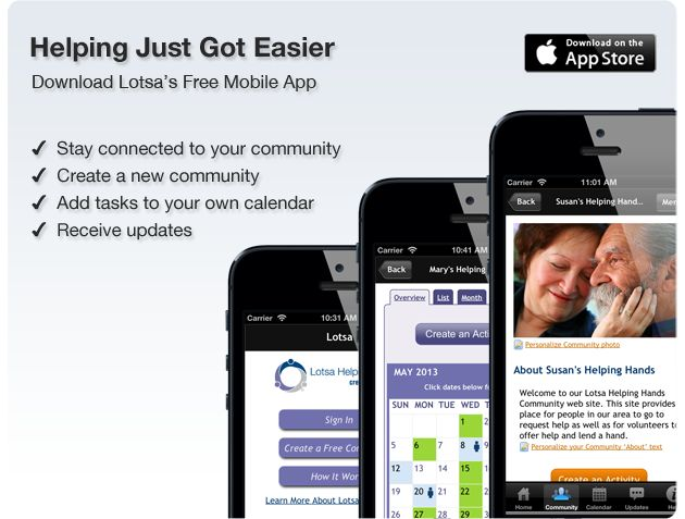 Download Lotsa Helping Hands Mobile App to make it easier to organize the people who are helping a loved one