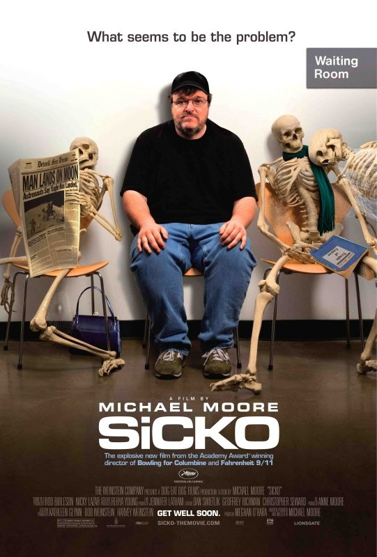 """Sicko - Michael Moore 2007 -- """"Investigates America's failing health system with a focus on drug companies, politicians and the need for free universal health care."""""""