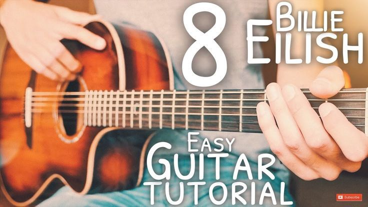 8 Billie Eilish Guitar Tutorial 8 Guitar Guitar Lesson 684
