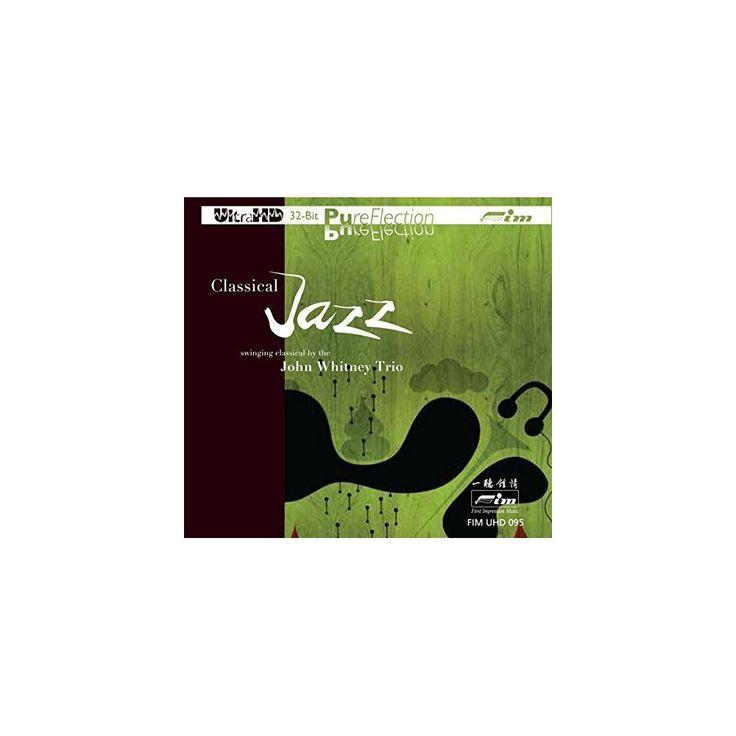 John Whitney Trio - Classical Jazz: Swinging Classical (CD)