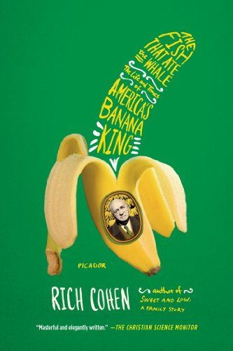 The Fish That Ate the Whale: The Life and Times of America's Banana King by Rich Cohen,http://www.amazon.com/dp/1250033314/ref=cm_sw_r_pi_dp_NSJctb1CEYK1YMCX