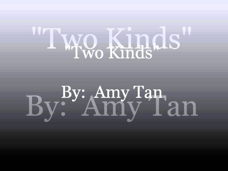 Free Essays On Two Kinds by Amy Tan