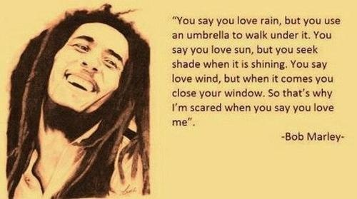 Love - Bob Marley: Words Of Wisdom, Thoughts, Bobmarley, In Scared, Bobs Marley Quotes, Wordsofwisdom, Love Rain, Truths, Love Quotes