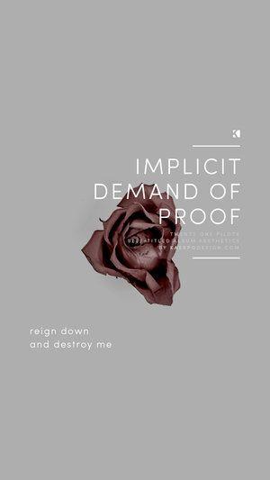 Implicit Demand for Proof Lockscreen, Twenty One Pilots Lyrics (Self Titled Aesthetics) | Graphic Design + Photography by KAESPO