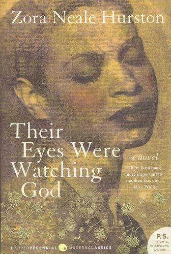 """Their Eyes Were Watching God"" by Zora Neale Hurston"
