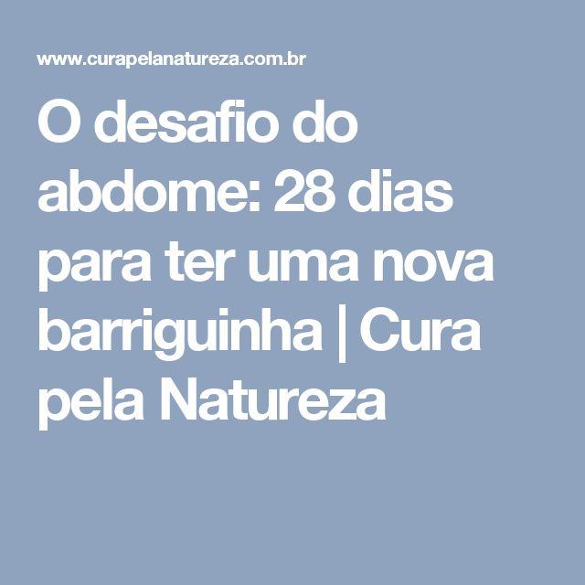 O desafio do abdome: 28 dias para ter uma nova barriguinha | Cura pela Natureza