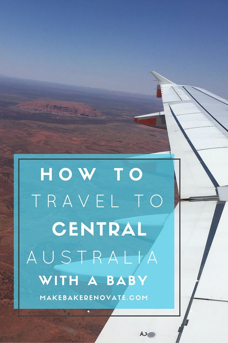 How To Travel To Central Australia with a Baby   MakeBakeRenovate.com