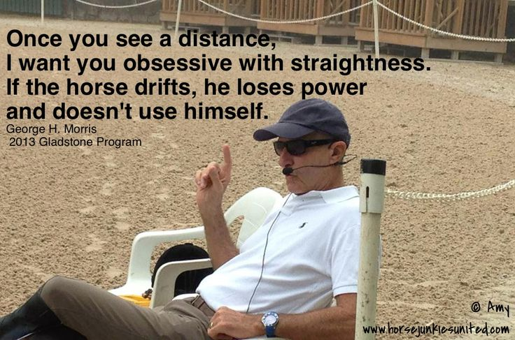 Be obsessed with straightness - George Morris