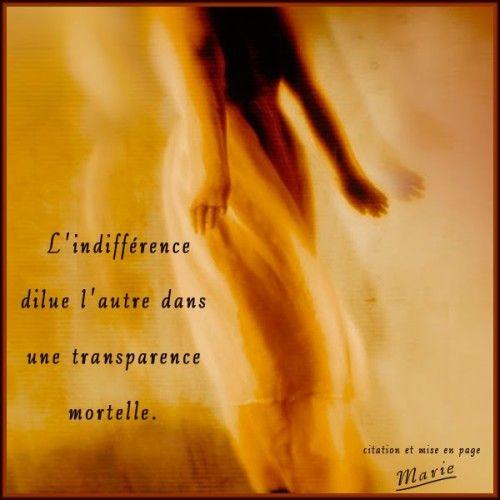 citations d'indifférence   Je suis écœurée de tant d'égoïsme !!!