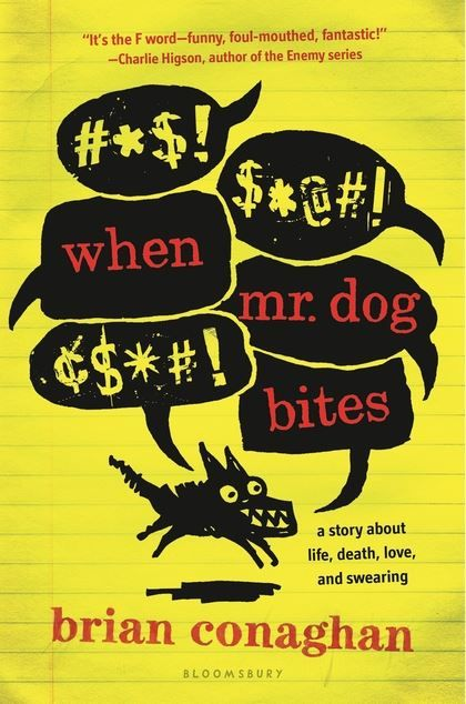 When Mr. Dog Bites / Brian Conaghan. A blindingly funny, poignant, and unforgettable story of a teen's struggle to confront his Tourette's and to take charge of his life.