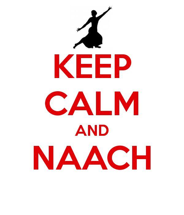 KEEP CALM AND NAACH