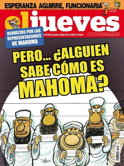 """The satirical Spanish magazine, El Jueves, has published a magazine cover, showing a line up of men in Islamic outfits as a parody of recent controversial cartoons. The text of the cover reads, """"But how do they know which one is Muhammad?""""    Read more: http://www.digitaljournal.com/article/333714"""