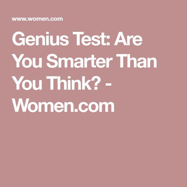 Genius Test: Are You Smarter Than You Think? - Women.com